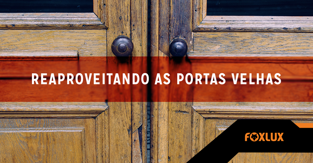 Reaproveitando as portas velhas